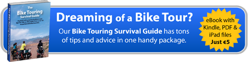 Dreaming of a Bike Tour? see our Survival Guid